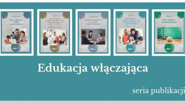 Edukacja włączająca – seria publikacji